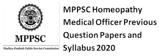MPPSC Homeopathy Medical Officer Previous Question Papers and Syllabus 2020