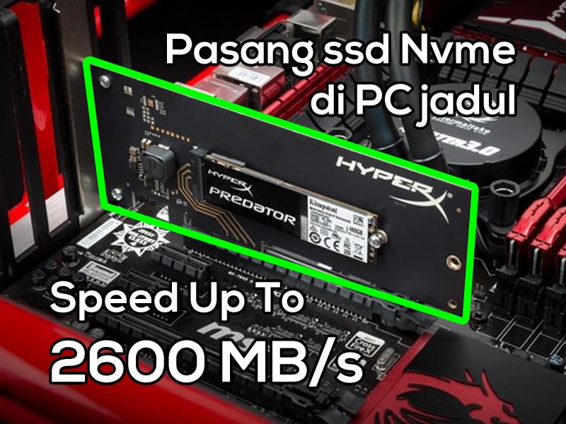 Cara Pasang SSD M.2 III SATA & NVMe Mainboard Tanpa Slot SSD M2