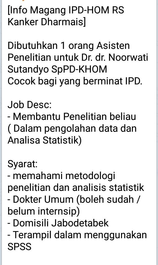 [Info Magang IPD-HOM RS Kanker Dharmais]    Dibutuhkan 1 orang Asisten Penelitian untuk Dr. dr. Noorwati Sutandyo SpPD-KHOM  Cocok bagi yang berminat IPD.