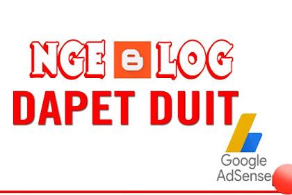 Cara membuat blog agar di terima Google AdSense