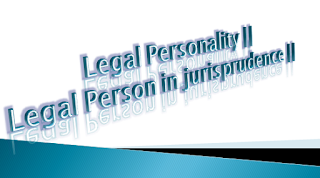 https://www.lawnotes4u.in/2019/04/legal-personality-legal-person-in-jurisprudence.html