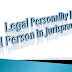 Legal Personality || Legal Person in jurisprudence ||