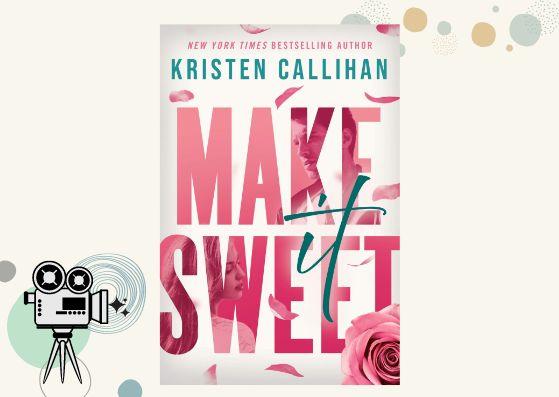 Make it Sweet - Kristen Callihan