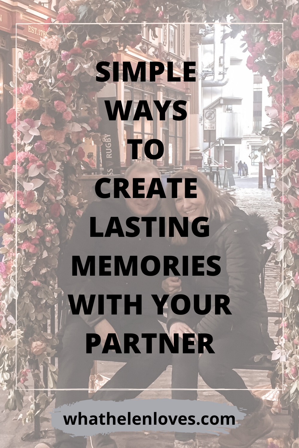 Pinterest pin for a post about simple ways to create lasting memories with your partner.