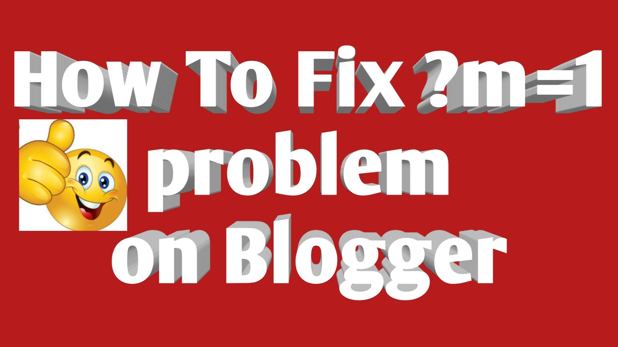 how to fix ?m=1 problem on blogger