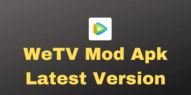WeTV Mod Apk Latest Version