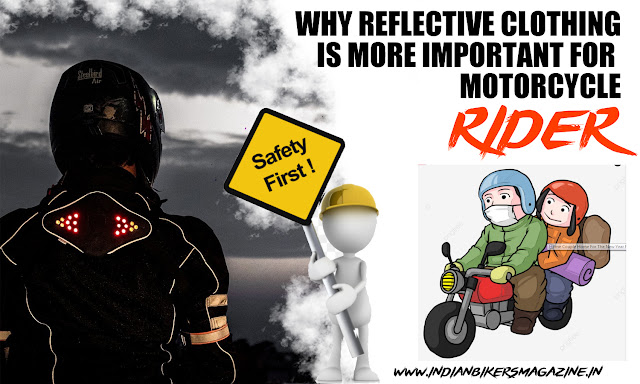 WHY REFLECTIVE CLOTHING IS MORE IMPORTANT FOR MOTORCYCLE RIDER