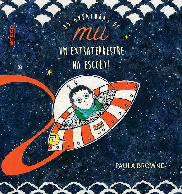 As aventuras de Mu Um extraterrestre na escola - Paula Browne