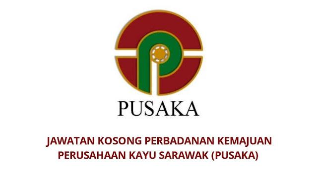 Jawatan Kosong Perbadanan Kemajuan Perusahaan Kayu Sarawak 2021 (PUSAKA)
