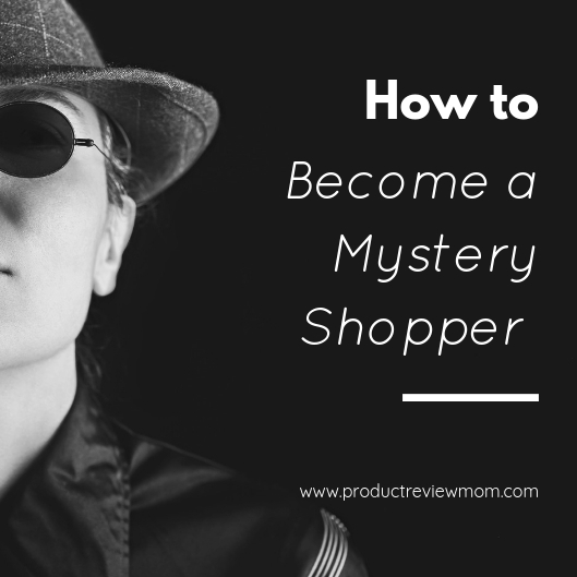 How to Become a Mystery Shopper  via  www.productreviewmom.com