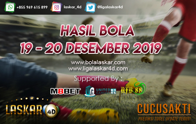 HASIL BOLA JITU TANGGAL 19 – 20 DESEMBER 2019