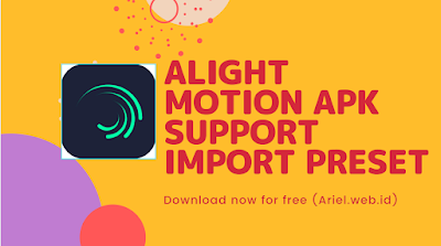 Download Alight motion apk support import preset - ariel.web.id
