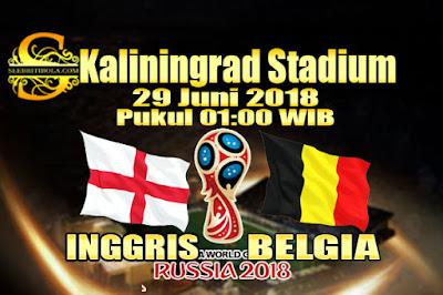 JUDI BOLA DAN CASINO ONLINE - PREDIKSI PERTANDINGAN PIALA DUNIA 2018 INGGRIS VS BELGIA 29 JUNI 2018