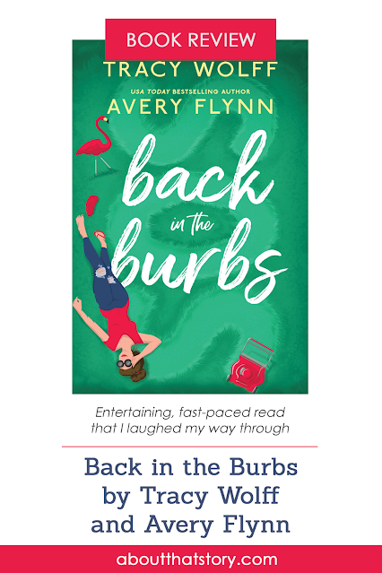 Book Review: Back in the Burbs by Tracy Wolff and Avery Flynn | About That Story