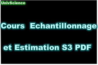 Cours Echantillonnage et Estimation S3 PDF .