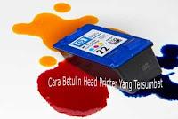 Cara Betulin Head Cartridge Printer Yang Mampet Tersumbat