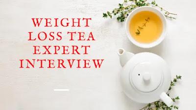 WEIGHT LOSS TEA Expert Interview
