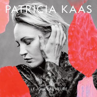 """PATRICIA KAAS """"Le jour et l'heure"""""""