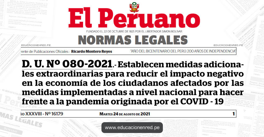 D. U. Nº 080-2021.- Decreto de Urgencia que establece medidas adicionales extraordinarias para reducir el impacto negativo en la economía de los ciudadanos afectados por las medidas implementadas a nivel nacional para hacer frente a la pandemia originada por el COVID - 19