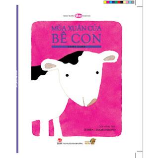 Mùa xuân của Bê Con - Tranh truyện Ehon kích thích khả năng sáng tạo cho trẻ từ 3-6 tuổi. ebook PDF-EPUB-AWZ3-PRC-MOBI
