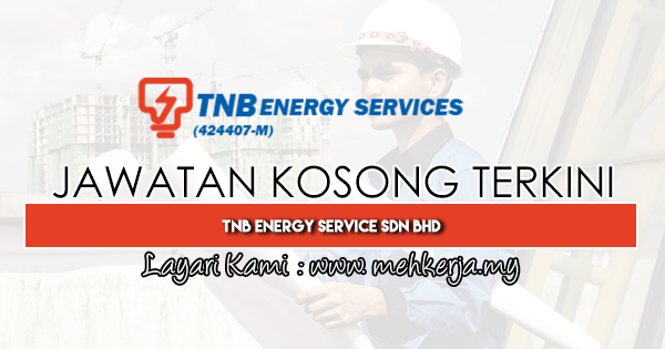 Jawatan Kosong Terkini 2019 di TNB Energy Service Sdn Bhd
