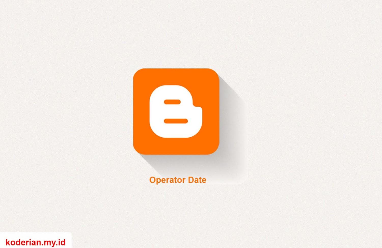 Penjelasan dan Fungsi Operator Date di Blog