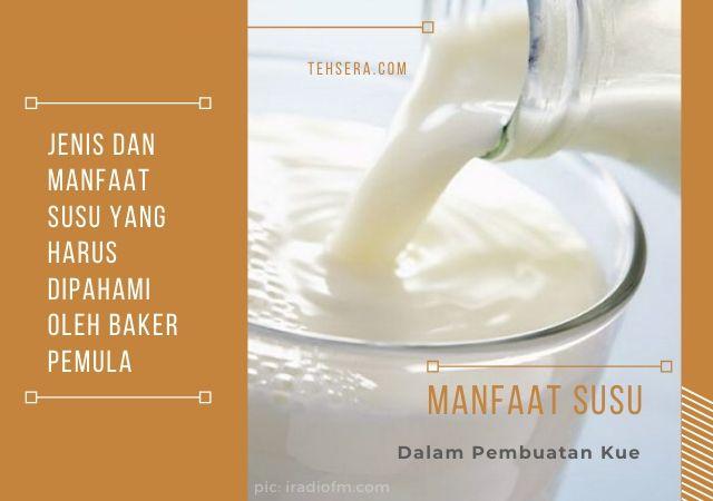 Jenis dan manfaat susu dalam pembuatan kue