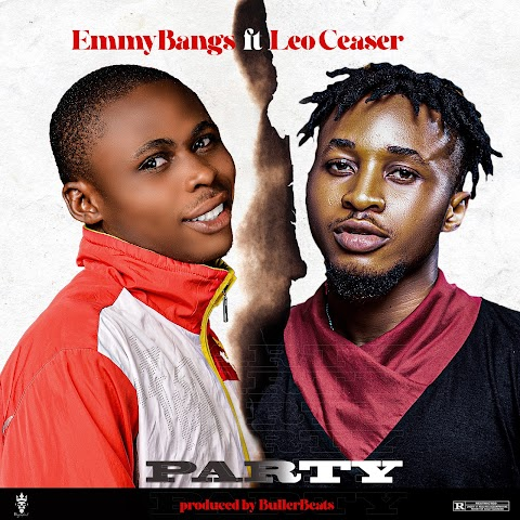 Music: EmmyBangs - Party Ft. Leo Ceaser