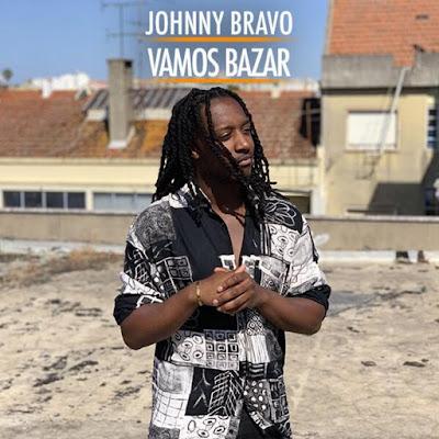 Johnny Bravo - Vamos Bazar (Afro Beat) 2019....