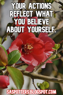 Your actions reflect what you believe about yourself.