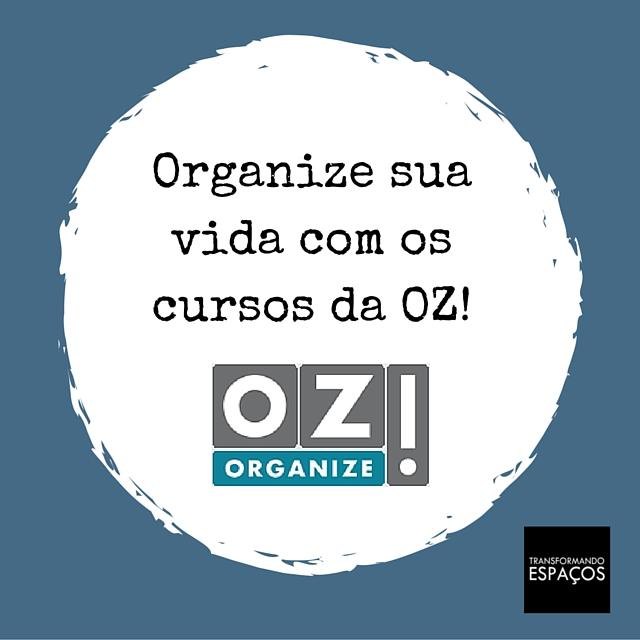 Organize sua vida com os cursos da OZ!