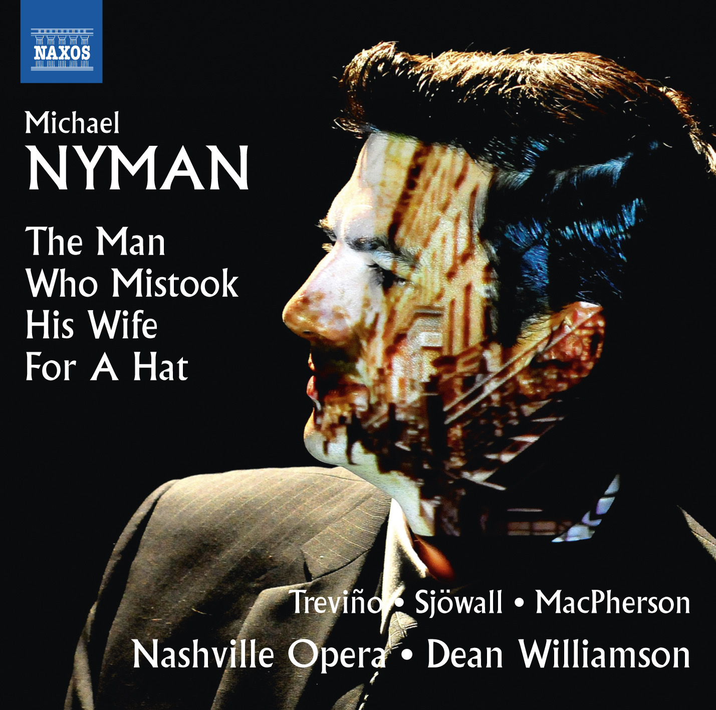IN REVIEW: Michael Nyman - THE MAN WHO MISTOOK HIS WIFE FOR A HAT (NAXOS 8.660398)