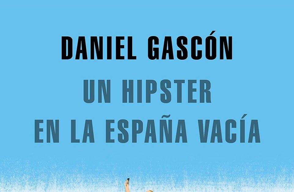 La Antigua Biblos Un Hipster En La España Vacía Daniel Gascón
