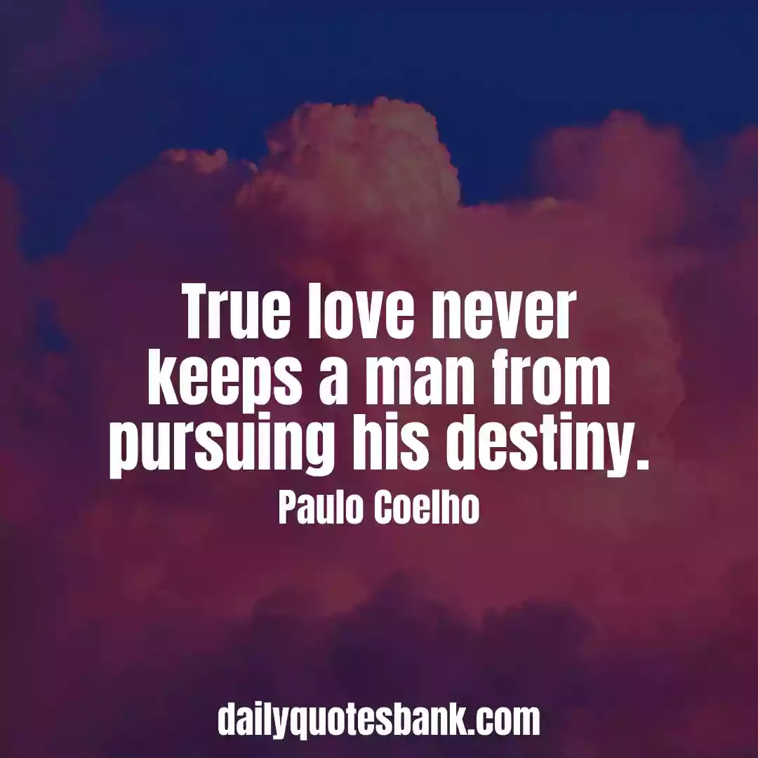 Paulo Coelho Quotes On True Love That Will Change Your Life