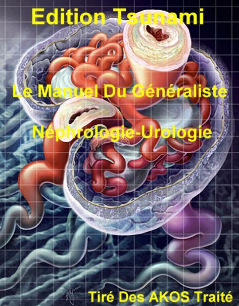 Le Manuel Du Généraliste - Néphrologie-Urologie - WWW.VETBOOKSTORE.COM