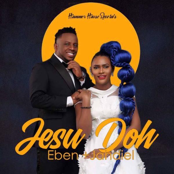 [Music + Video] Jesu Doh – Eben & Jahdiel