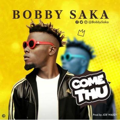 "Bobby Saka – ""Come Thu"""