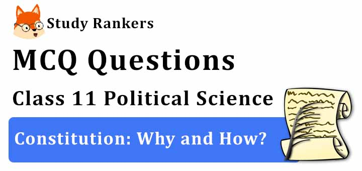 MCQ Questions for Class 11 Political Science: Ch 1 Constitution: Why and How?