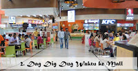 2. Dag Dig Dug Waktu ke Mall