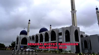 Senarai Buffet Ramadhan Kelantan 2019 (Harga dan Lokasi)