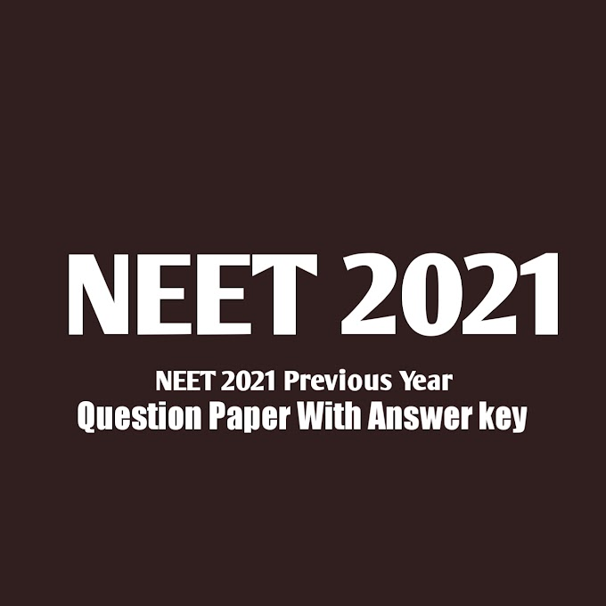 Neet 2021 Questions Paper , Answer key and Solutions I Pdf Download