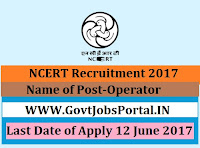 National Council of Educational Research & Training Recruitment 2017– Operators