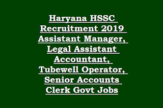 Haryana HSSC Recruitment 2019 Assistant Manager, Legal Assistant Accountant, Tubewell Operator, Senior Accounts Clerk Govt Jobs