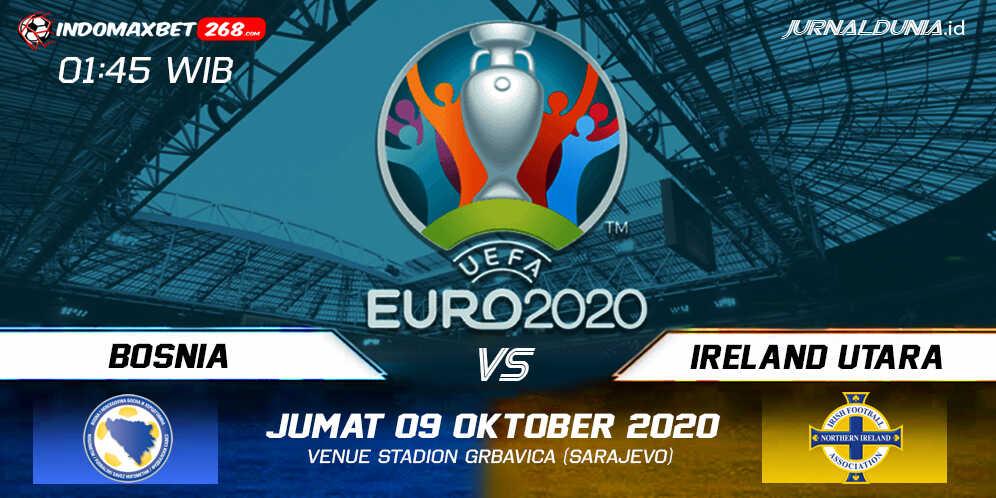 Prediksi Bosnia vs Irlandia Utara 09 Oktober 2020 Pukul 01:45 WIB