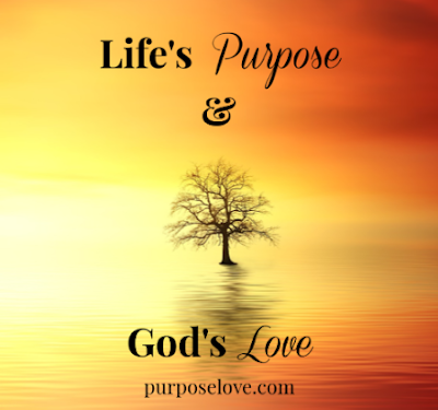 Life's Purpose & God's Love