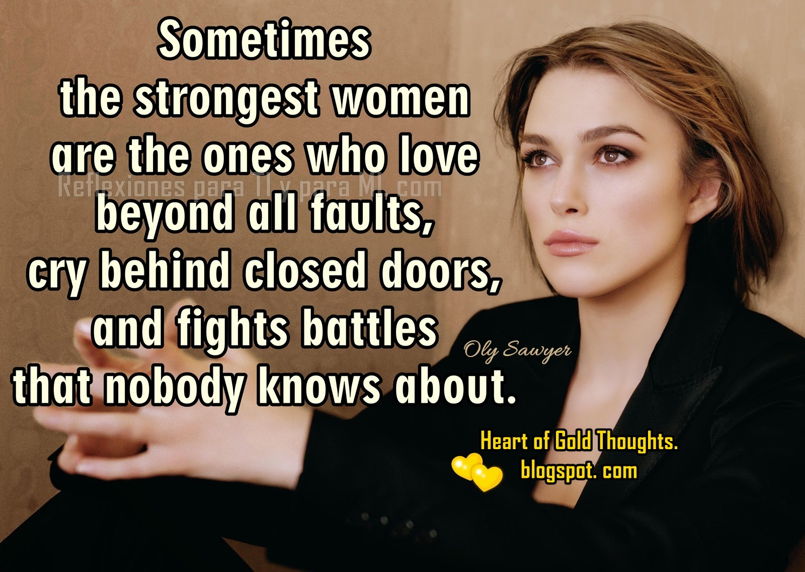 Sometimes  the strongest women are the ones  who love beyond all faults,  cry behind closed doors,  and fights battles that nobody knows about.