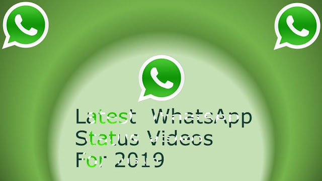 Latest Whatsapp Status Videos For 2019_Free Download