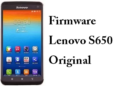 Download Firmware Lenovo S650 Original