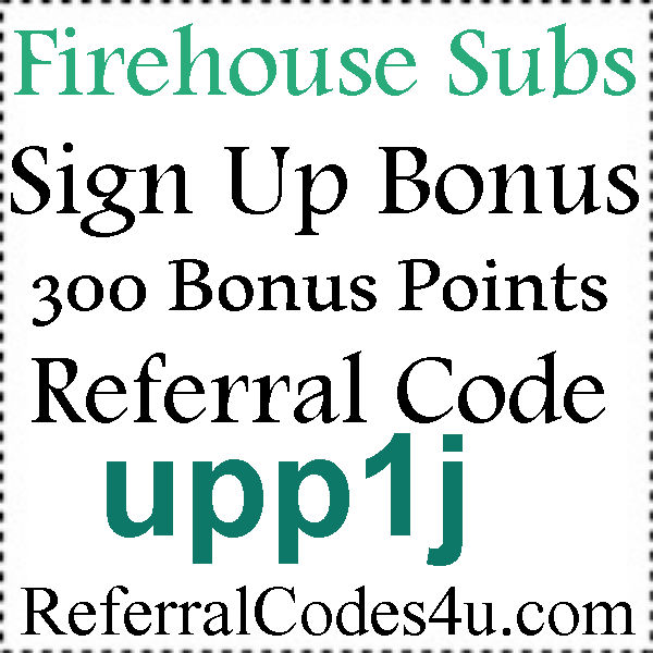 Firehouse Subs Referral Codes 2021, Firehouse Subs App Bonus Codes, Firehouse Subs Coupons August, September, October
