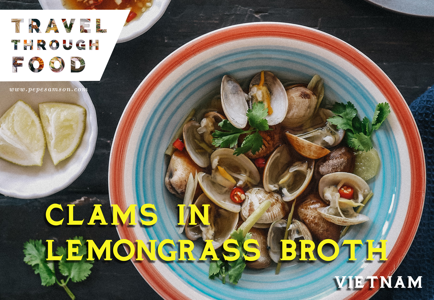Travel Through Food: Clams in Lemongrass Broth/Con Nghêu Hấp Recipe (Vietnam)